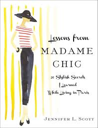 Lessons from Madame Chic by Jennifer Scott